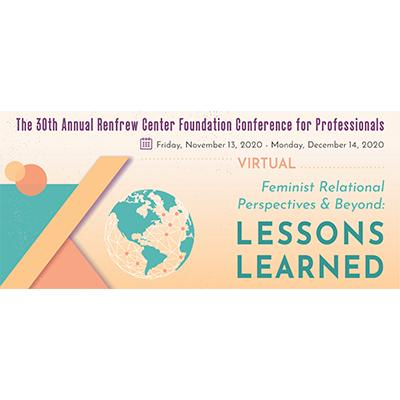 Feminist Relational Perspectives & Beyond: Lessons Learned